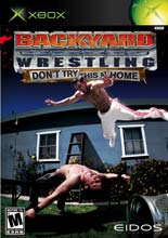 Backyard Wrestling: Don't Try This at Home Backyard Wrestling: Don't Try This at Home 211963