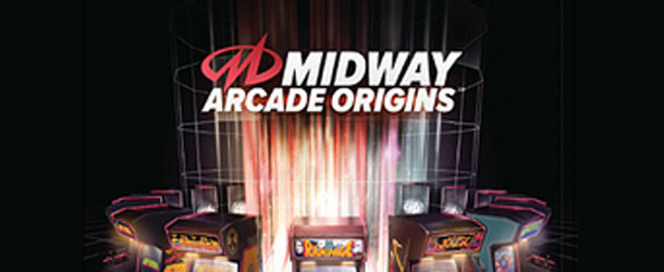Relive the Arcade with Midway Arcade Origins Relive the Arcade with Midway Arcade Origins  MidwayOrgins1