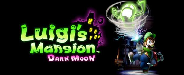 Luigi's Mansion Dark Moon (3DS) Preview Luigi's Mansion Dark Moon (3DS) Preview Luigi Masion Banner