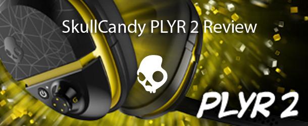 Skullcandy PLYR2 Wireless Gaming Headset Review Skullcandy PLYR2 Wireless Gaming Headset Review SkullCandy PLYR2 Banner