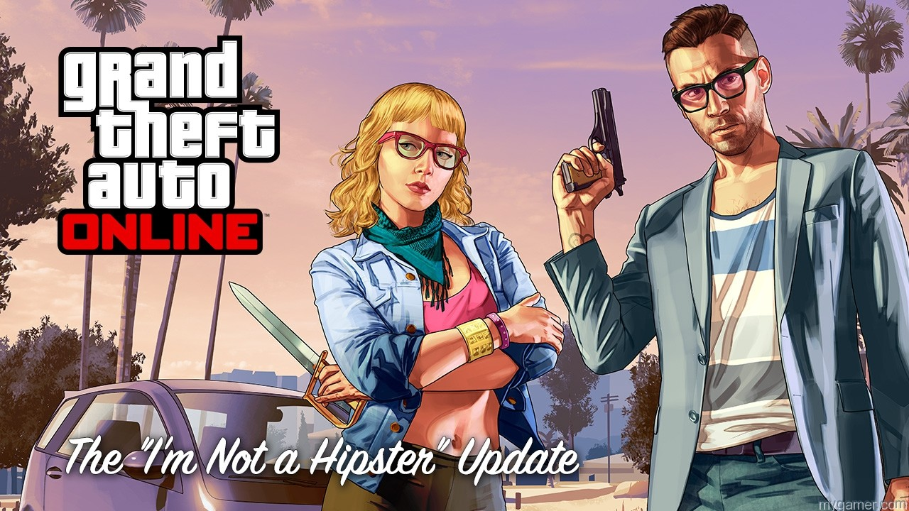 "GTA I'm Not a Hipster The GTA Online ""I'm Not a Hipster"" Update Is Now Available The GTA Online ""I'm Not a Hipster"" Update Is Now Available Im Not a Hipster Update"