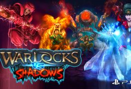 [object object] Warlocks vs Shadows Now Available on PS4 – Trailer Here WarlocksVsShadows art PS4 263x180