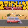 gunman taco truck pc review Gunman Taco Truck PC Review With Stream Gunman Taco truck banner 115x115