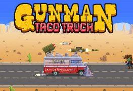 gunman taco truck pc review Gunman Taco Truck PC Review With Stream Gunman Taco truck banner 263x180