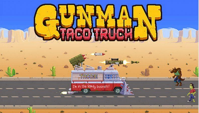 gunman taco truck pc review Gunman Taco Truck PC Review With Stream Gunman Taco truck banner 790x450