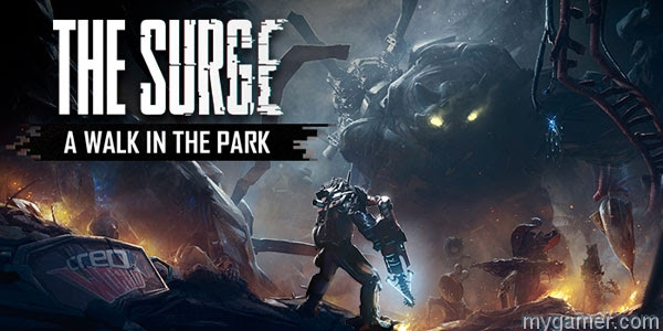 the surge gets walk in the park expansion The Surge Gets WALK IN THE PARK Expansion Surge Walk in the Park